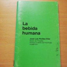 Libros de segunda mano: LA BEBIDA HUMANA (JOSÉ LUIS PINILLOS DÍAZ). Lote 180860825