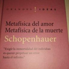 Libros de segunda mano: METAFÍSICA DEL AMOR. METAFÍSICA DE LA MUERTE. SCHOPENHAUER. COLECCIÓN GRANDES IDEAS. FOLIO EDITORIA. Lote 180874895
