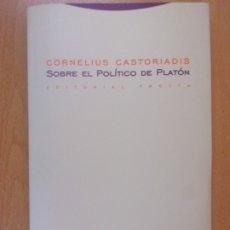 Libros de segunda mano: SOBRE EL POLÍTICO DE PLATÓN / CORNELIUS CASTORIADIS / 2004. TROTTA. Lote 180881615