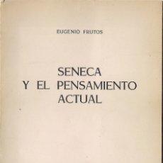 Libros de segunda mano: EUGENIO FRUTOS : SÉNECA Y EL PENSAMIENTO ACTUAL. (SANTANDER, 1966). DEDICADO. Lote 180886148