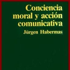 Libros de segunda mano: JÜRGEN HABERMAS. CONCIENCIA MORAL Y ACCION COMUNICATIVA. EDICIONES PENISNULA. FILOSOFIA. PENSAMIENTO. Lote 180893271