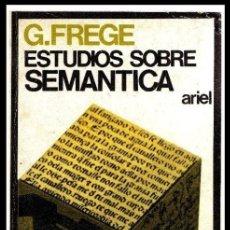 Libros de segunda mano: ESTUDIOS SOBRE SEMANTICA. G. FREGE.. Lote 180902825