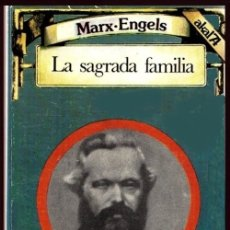 Libros de segunda mano: MARX. ENGELS. LA SAGRADA FAMILIA. FILOSOFIA. PENSAMIENTO.. Lote 180906172