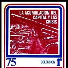 Libros de segunda mano: MARX. LA ACUMULACION DEL CAPITAL Y LAS CRISIS. PRIMERA EDICION ROCA 1976.. Lote 180906863