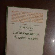 Livros em segunda mão: E. M. CIORAN. DEL INCONVENIENTE DE HABER NACIDO.. Lote 174359380