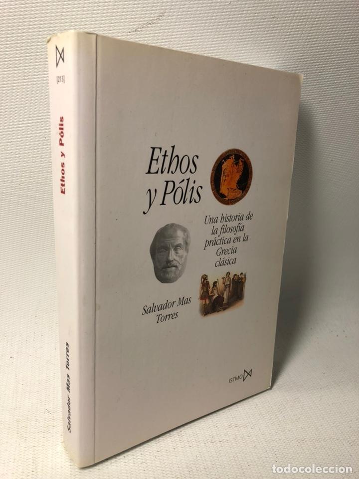 ETHOS Y POLIS ··· UNA HISTORIA DE LA FILOSOFIA PRACTICA EN LA GRECIA CLASICA ···SALVADOR MAS TORRES (Libros de Segunda Mano - Pensamiento - Filosofía)