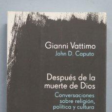 Libros de segunda mano: DESPUÉS DE LA MUERTE DE DIOS. CONVERSACIONES SOBRE RELIGIÓN, POLÍTICA Y CULTURA. VATTIMO. CAPUTO. Lote 181152232