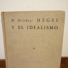 Libros de segunda mano: HEGEL Y EL IDEALISMO. Lote 181220697