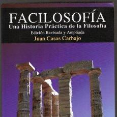Libros de segunda mano: FACILOSOFÍA UNA HISTORIA PRÁCTICA DE LA FILOSOFÍA JUAN COSAS CARBAJO. Lote 181478646