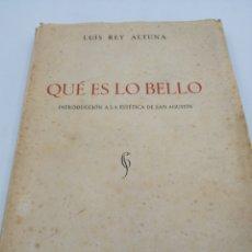 Libros de segunda mano: QUE ES LO BELLO. INTRODUCCIÓN A LA ESTÉTICA DE SAN AGUSTÍN. Lote 181497422