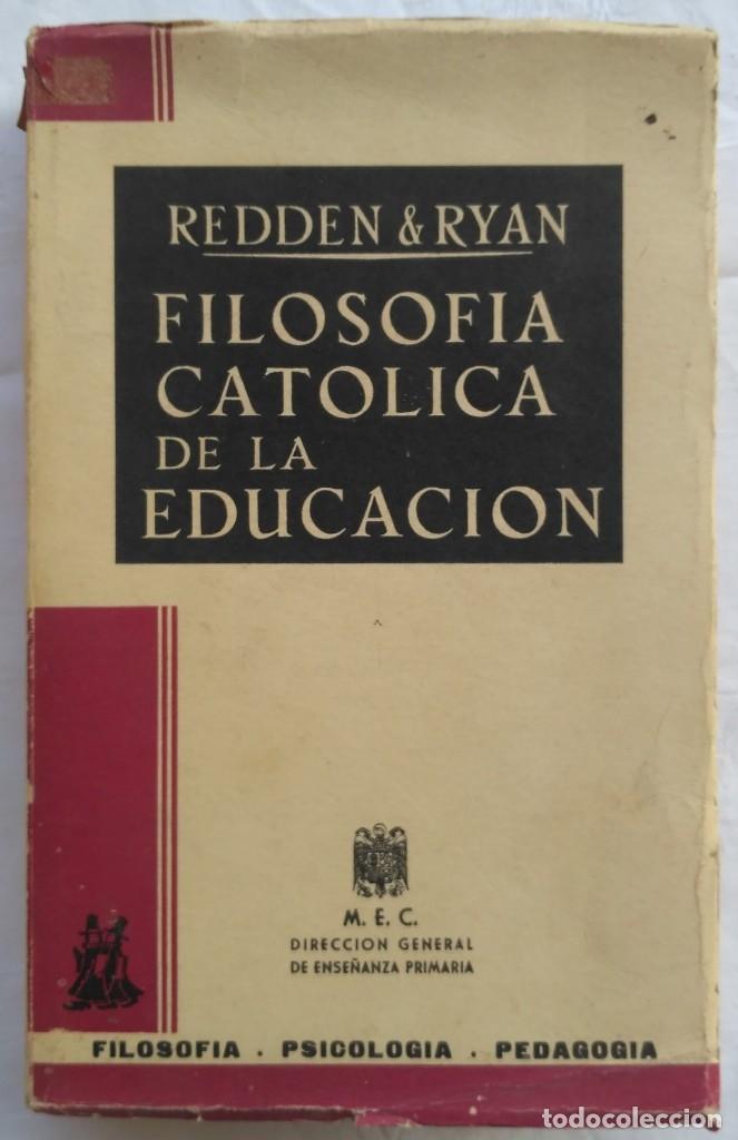 FILOSOFIA CATOLICA DE LA EDUCACION. REDDEN & RYAN (Libros de Segunda Mano - Pensamiento - Filosofía)
