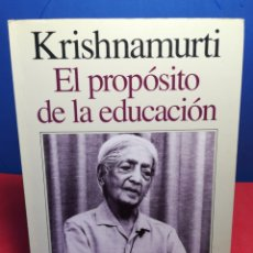 Libros de segunda mano: KRISHNAMURTI / EL PROPÓSITO DE LA EDUCACIÓN / EDHASA, 1992. Lote 181576211