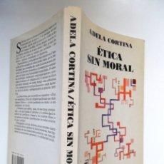 Libros de segunda mano: ÉTICA SIN MORAL, POR LA FILÓSOFA ADELA CORTINA, 1ª EDICIÓN,1990. Lote 182077348