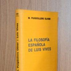 Libros de segunda mano: LA FILOSOFÍA ESPAÑOLA DE LUIS VIVES - MARIANO PUIGDOLLERS OLIVER. Lote 182209722