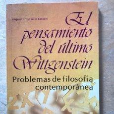 Libros de segunda mano: EL PENSAMIENTO DEL ÚLTIMO WITTGENSTEIN. PROBLEMAS DE FILOSOFÍA CONTEMPORÁNEA. A. TOMASINI BASSOLS.. Lote 182362776