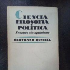 Libros de segunda mano: BERTRAND RUSSELL: CIENCIA, FILOSOFÍA Y POLÍTICA. ENSAYOS SIN OPTIMISMO. Lote 182393533