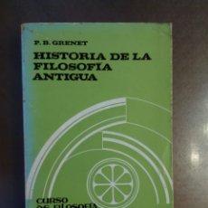 Livros em segunda mão: P.B. GRENET. HISTORIA DE LA FILOSOFÍA ANTIGUA. CURSO DE FILOSOFÍA TOMISTA.. Lote 182160108