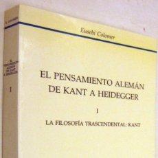 Libros de segunda mano: EL PENSAMIENTO ALEMAN DE KANT A HEIDEGGER - TOMO I - LA FILOSOFIA TRASCENDENTAL:KANT - E.COLOMER. Lote 182610282