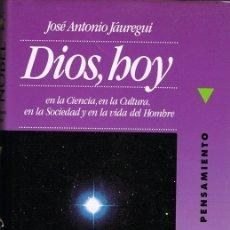 Libros de segunda mano: DIOS,HOY JOSÉ ANTONIO JÁUREGUI . Lote 182615628