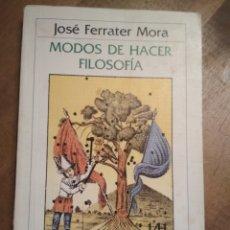 Libros de segunda mano: JOSÉ FERRATER MORA - MODOS DE HACER FILOSOFÍA. Lote 182871836