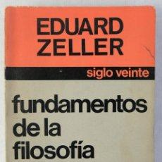 Libros de segunda mano: FUNDAMENTOS DE LA FILOSOFÍA GRIEGA-EDUARD ZELLER-EDICIONES SIGLO XX 1968. Lote 182900006
