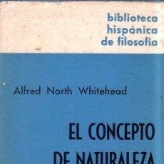 Libros de segunda mano: EL CONCEPTO DE NATURALEZA. ALFRED NORTH WHITEHEAD. EDITORIAL GREDOS. 1968. INTONSO.. Lote 182951117