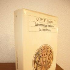 Libros de segunda mano: G.W.F. HEGEL: LECCIONES SOBRE LA ESTÉTICA (AKAL, 1989) MUY BUEN ESTADO. TAPA DURA.. Lote 182965310