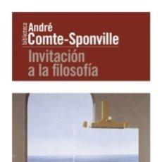 Libros de segunda mano: INVITACION A LA FILOSOFIA - ANDRE COMTE-SPONVILLE. Lote 183031663