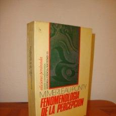 Libros de segunda mano: FENOMENOLOGIA DE LA PERCEPCION - M. MERLEAU-PONTY - PENINSULA - RARO. Lote 183218850