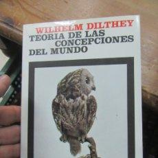 Libros de segunda mano: TEORÍA DE LAS CONCEPCIONES DEL MUNDO, WILHELM DILTHEY. L.19652. Lote 183262642
