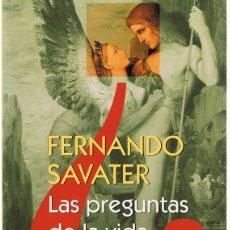 Libros de segunda mano: LAS PREGUNTAS DE LA VIDA FERNANDO SAVATER . Lote 183286648