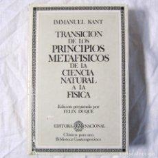 Libros de segunda mano: TRANSICIÓN DE LOS PRINCIPIOS METAFÍSICOS DE LA CIENCIA, IMMANUEL KANT 1983. Lote 183296221