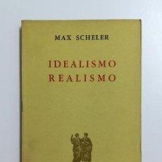 Libros de segunda mano: IDEALISMO Y REALISMO.- MAX SCHELER (1962). Lote 183471466