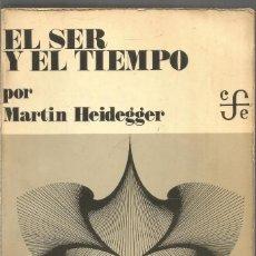 Libros de segunda mano: MARTIN HEIDEGGER. EL SER Y EL TIEMPO. FONDO DE CULTURA ECONOMICA. Lote 183498188