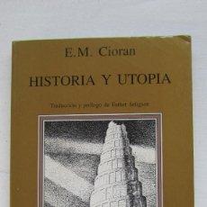 Libros de segunda mano: HISTORIA Y UTOPÍA E.M. CIORAN TUSQUETS EDITORES. Lote 183506631