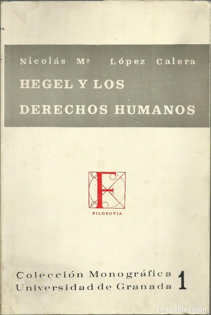 HEGEL Y LOS DERECHOS HUMANOS.GRANADA 1971, 108 PÁGINAS (Libros de Segunda Mano - Pensamiento - Filosofía)