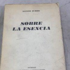 Libros de segunda mano: SOBRE LA ESENCIA XAVIER ZUBIRI. MADRID. SOCIEDAD ESTUDIOS Y PUBLICACIONES 1962. 1ª EDIC. Lote 183522187