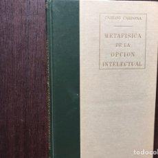 Libros de segunda mano: METAFÍSICA DE LA OPCIÓN INTELECTUAL. CARLOS CARDONA. RARO. BUEN ESTADO. RIALP. Lote 183534053