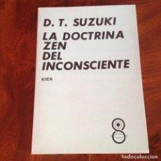 Libros de segunda mano: LA DOCTRINA ZEN DEL INCONSCIENTE. D.T. SUZUKI. EDIT KIER. Lote 183691501