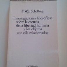 Libros de segunda mano: INVESTIGACIONES FILOSÓFICAS SOBRE LA ESENCIA DE LA LIBERTAD HUMANA Y OBJETOS CON ELLA RELACIONADOS.. Lote 183722616