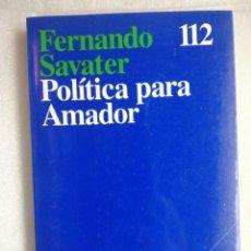 Libros de segunda mano: POLÍTICA PARA AMADOR. FERNANDO SAVATER. Lote 183737030