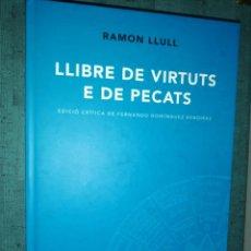 Libros de segunda mano: RAMON LLULL. VOLUM I. LLIBRE DE VIRTUTS E DE PECATS. Lote 183747917
