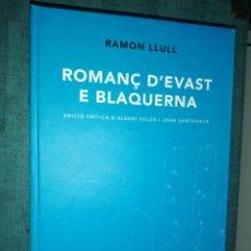 Libros de segunda mano: RAMON LLULL. VOLUM VIII, ROMANÇ D'EVAST E BLAQUERNA. Lote 183748025