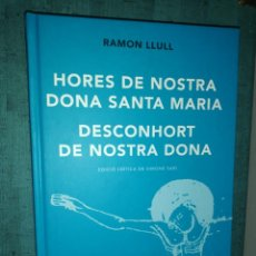 Libros de segunda mano: RAMON LLULL. VOLUM XI, HORES DE NOSTRA DONA SANTA MARIA, DESCONHORT DE NOSTRA DONA. Lote 183748067