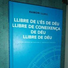 Libros de segunda mano: RAMON LLULL. VOLUM IX LLIBRE DE L' ES DE DEU LLIBRE DE CONEIXENÇA DE DEU LLIBRE DE DEU. Lote 183748132