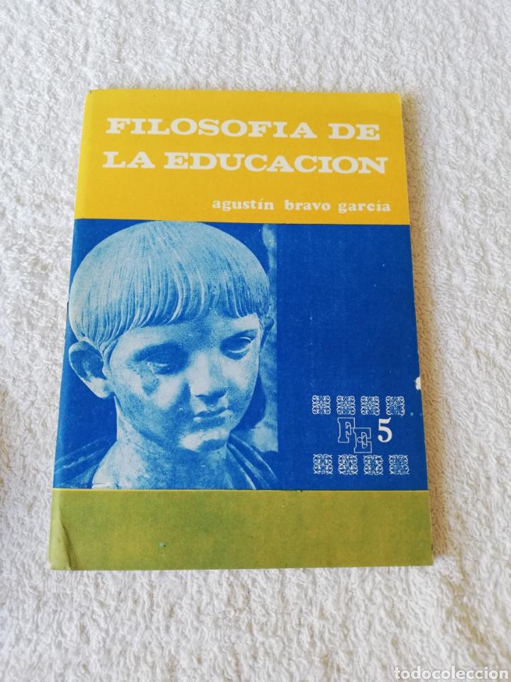 AGUSTÍN BRAVO GARCÍA - FILOSOFÍA DE LA EDUCACIÓN - ESCUELA ESPAÑOLA 1969 (Libros de Segunda Mano - Pensamiento - Filosofía)