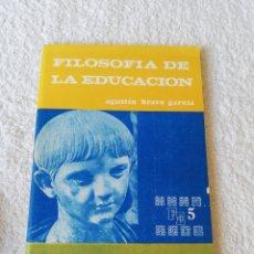 Libros de segunda mano: AGUSTÍN BRAVO GARCÍA - FILOSOFÍA DE LA EDUCACIÓN - ESCUELA ESPAÑOLA 1969. Lote 183749427