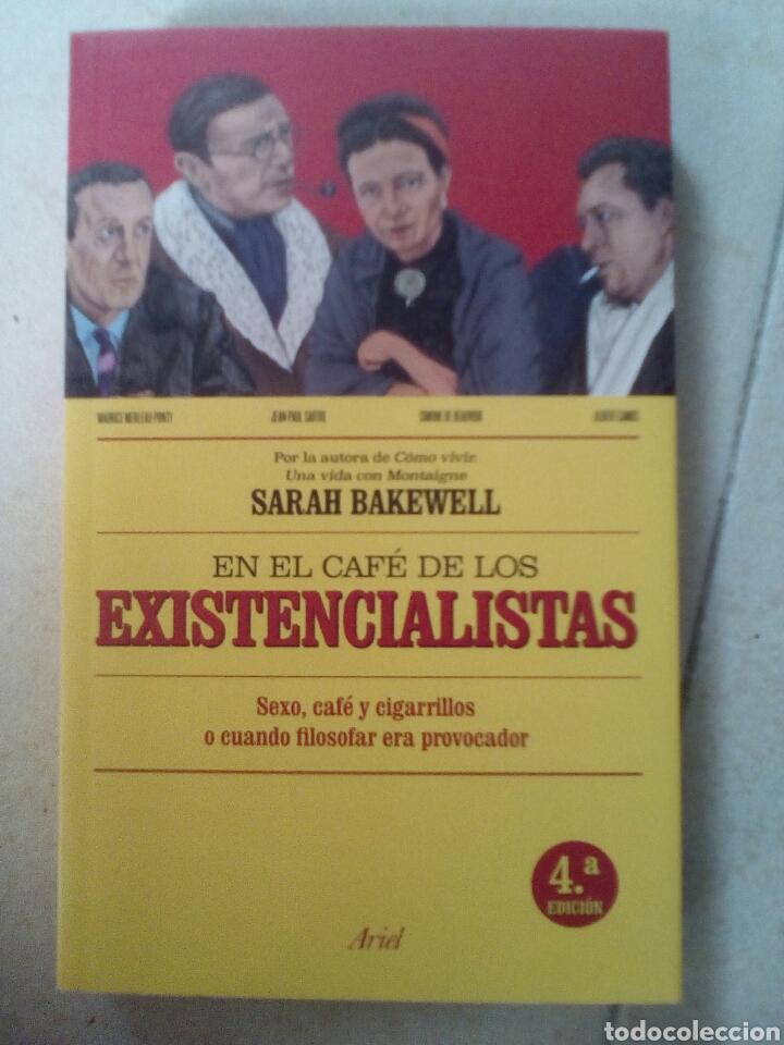 EN EL CAFÉ DE LOS EXISTENCIALISTAS - BAKEWELL, SARAH (Libros de Segunda Mano - Pensamiento - Filosofía)
