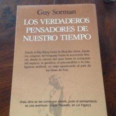 Libros de segunda mano: LOS VERDADEROS PENSADORES DE NUESTRO TIEMPO. GUY SORMAN. SEIS BARRAL. FILOSOFÍA-NOVELA. Lote 183917192