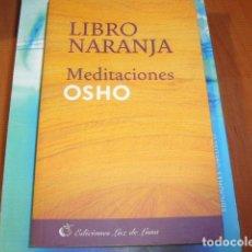 Libros de segunda mano: LIBRO NARANJA , OSHO MEDITACIONES. Lote 183984997